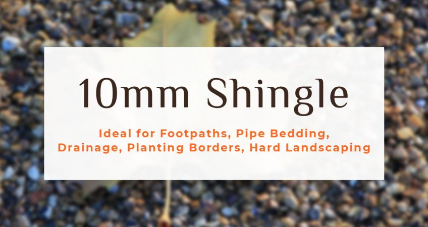 10mm Shingle Essex: Ideal for Footpaths, Pipe Bedding, Drainage, Planting Borders, Hard Landscaping
