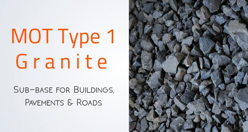 MOT Type 1 Granite Essex: A Sub-base for Buildings, Pavements & Roads