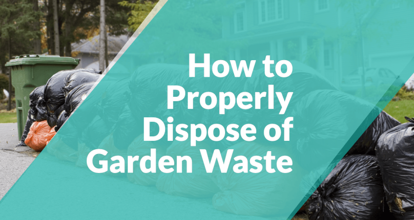 How to dispose of garden waste